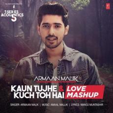 Kaun Tujhe & Kuch Toh Hai (Love Mashup) - Armaan Malik