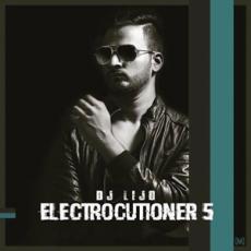 Electrocutioner 5 - DJ Lijo