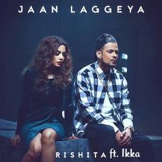 Jaan Laggeya - Rishita Ft. Ikka
