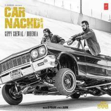 Car Nachdi - Gippy Grewal Feat. Bohemia