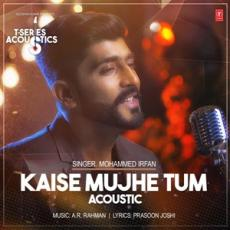 Kaise Muje (Acoustic) - Mohammed Irfan