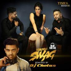 Wakhra Swag (feat. Badshah) - DJ Chetas