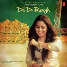 Dil Di Reejh - Harshdeep Kaur