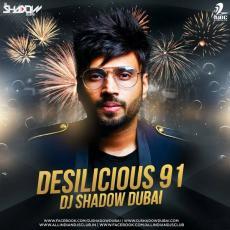 Desilicious 91 - DJ Shadow Dubai