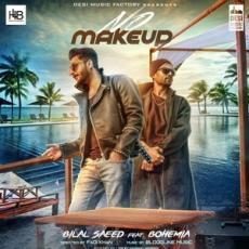 No Make Up (Bilal Saeed Bohemia) Single