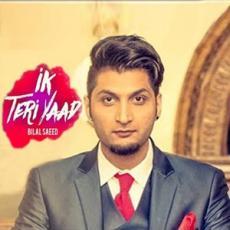 Ik Teri Yaad - Bilal Saeed
