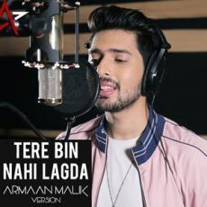 Tere Bin Nahi Lagda - Armaan Malik