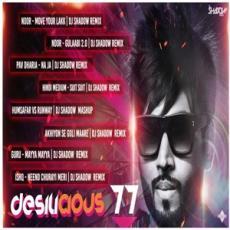Desilicious 77 - DJ Shadow Dubai