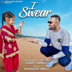 I Swear - Garry Sandhu
