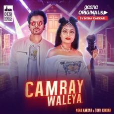 Camray Waleya - Tony & Neha Kakkar