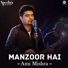 Manzoor Hai - Ami Mishra