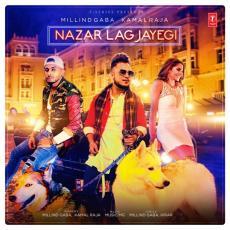 Nazar Lag Jayegi - Millind Gaba Ft. Kamal Raja