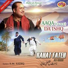 Aaqa Da Ishq - Rahat Fateh Ali Khan