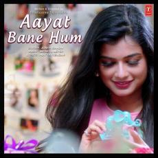 Aayat Bane Hum - Jonita gandhi