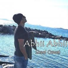 Abhii Abhii - Shael Oswal