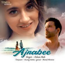 Ajnabee - Soham Naik