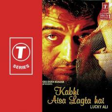Kabhi Aisa Lagta Hai Lucky Ali