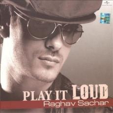 Play It Loud Raghav