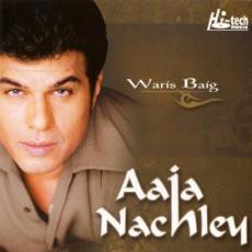 Aaja Nachley Waris Baig