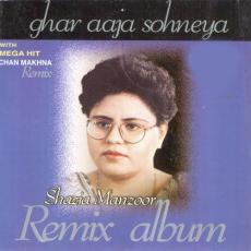 Ghar Aaja Sohneya Remix Shazia Manzoor