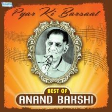Pyar Ki Barsaat Best Of Anand Bakshi