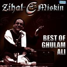 Zihal E Miskin Best Of Ghulam Ali