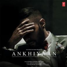Ankhiyaan (Kanika Kapoor)