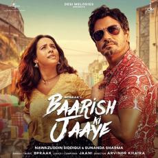 Baarish Ki Jaaye - B Praak