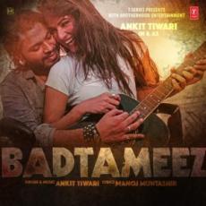 Badtameez – Ankit Tiwari