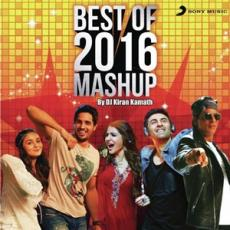 Best of 2016 Mashup - DJ Kiran Kamath