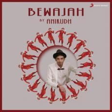 Bewajah - Anirudh Ravichander