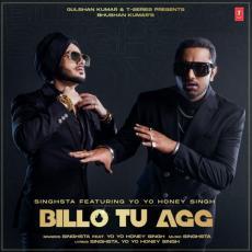Billo Tu Agg - Yo Yo Honey Singh