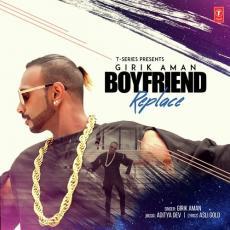 Boyfriend Replace - Girik Aman