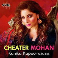 Cheater Mohan - Kanika Kapoor