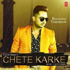 Chete Karke - Gagan Sidhu
