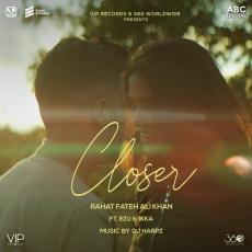 Closer - Rahat Fateh Ali Khan, Ikka Singh