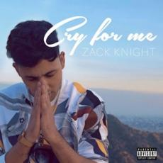 Cry For Me - Zack Knight