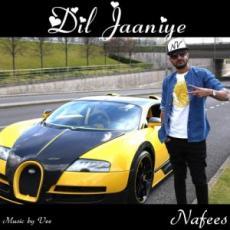Dil Jaaniye – Nafees