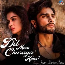Dil Mera Churaya Kyun Recreated - Jaan Kumar Sanu