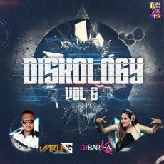 Diskology 6 - DVJ Varun & DJ Barkha Kaul