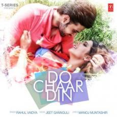 Do Chaar Din – Rahul Vaidya