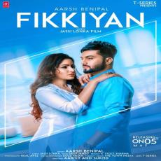 Fikkiyan - Aarsh Benipal