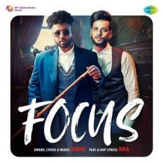 Focus - Sukhe Ft. Ikka