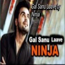 Gal Sanu Laave - Ninja