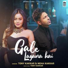 Gale Lagana Hai - Neha Kakkar