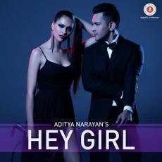 Hey Girl - Aditya Narayan