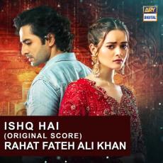 Ishq Hai - Rahat Fateh Ali Khan