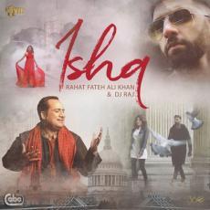 Ishq - Rahat Fateh Ali Khan Ft. Dj Raj