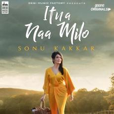 Itna Na Milo - Sonu Kakkar