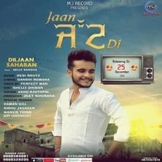 Jaan Jatt Di - Diljaan Saharan
